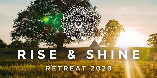 Rise and Shine RETREAT 2020