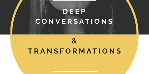 Deep conversations and transformations: Celebrating & letting go.