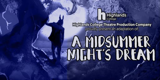 A Midsummer Night's Dream - A Highlands College Performing Arts Production - Thursday 5th December 2019