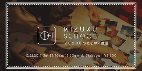 KIZUKU SCHOOL #02 : How to guide yourself in 2020 tickets