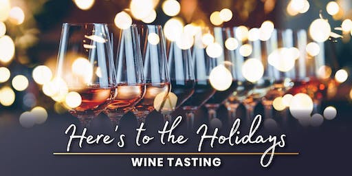 Here's to the Holidays Wine Tasting