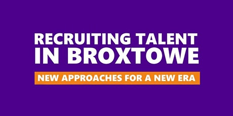 RECRUITING TALENT in Nottinghamshire - Broxtowe 27/2/20 tickets