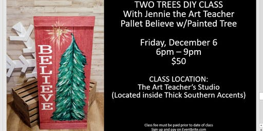 Two Trees DIY Class with Jennie the Art Teacher - Pallet Believe Tree