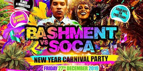 BASHMENT vs SOCA - Carnival New Years Party tickets