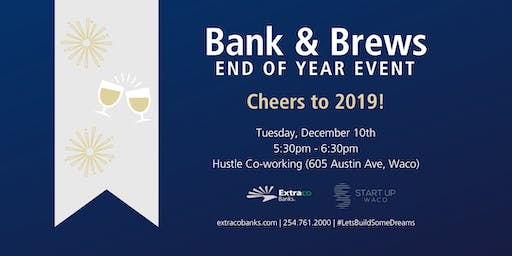 Bank & Brews | End Of Year Celebration
