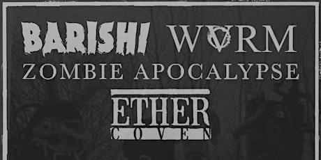 Ether Coven, Barishi,  WVRM, Zombie Apocalypse tickets