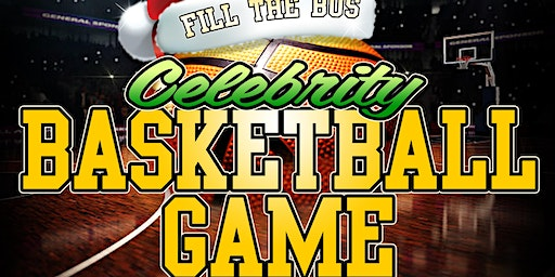 Fill the Bus 3rd Annual Celebrity Basketball Game