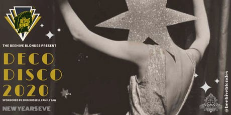 Deco Disco 2020 New Years Eve W/ The Beehive Blondes tickets