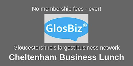 GlosBiz® Business Lunch CHELTENHAM: Wednesday 22 January, 2020, 12-2pm, The Mayflower Restaurant, Cheltenham tickets