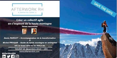 AfterWorkRH Aix-Marseille - 10/12/2019 - Créer un collectif agile en s'inspirant de la haute montagne tickets