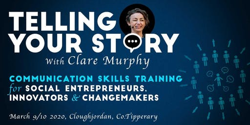 TELLING YOUR STORY March 9/10 for Social Entrepreneurs, Innovators & Changemakers
