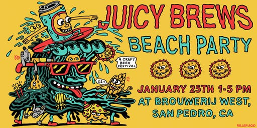 Juicy Brews Beach Party Craft Beer Festival - Los Angeles
