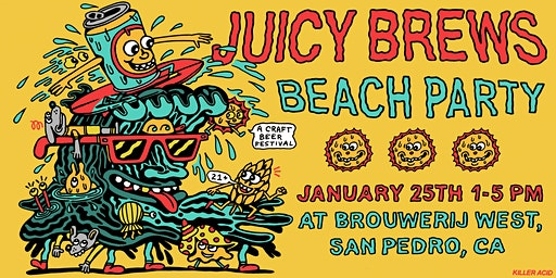 Juicy Brews Beach Party Craft Beer Festival - Los Angeles