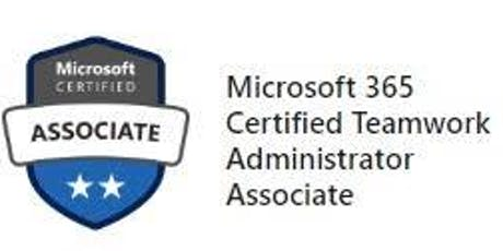 MCA Microsoft 365 Teamwork Administrator Boot Camp tickets