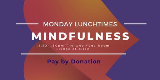 Mindfulness Monday Lunchtimes - Bridge of Allan