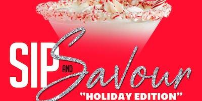 "Sip & Savour: ""Holiday Edition"""