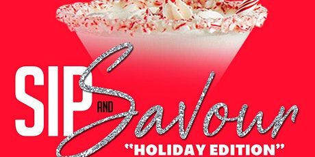 "Sip & Savour: ""Holiday Edition"" tickets"