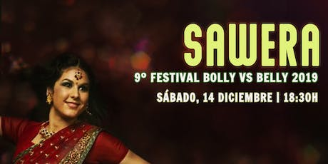 Sawera, 9º Festival solidario Sawera, bolly vs belly. 2019 entradas