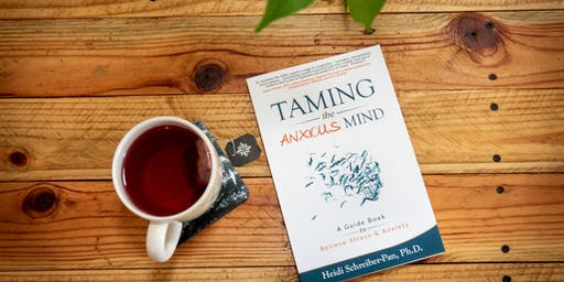 Book Talk with Dr. Heidi Schreiber-Pan, author of Taming the Anxious Mind.