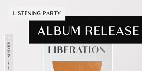 Liberation (The Album Listening Party)  tickets