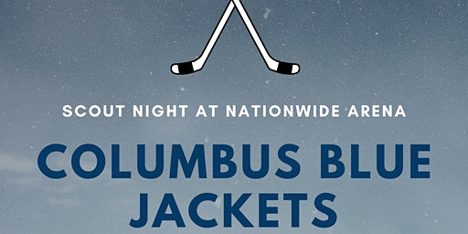 Scout Night at Nationwide with the Columbus Blue Jackets Saturday, 3/14/20