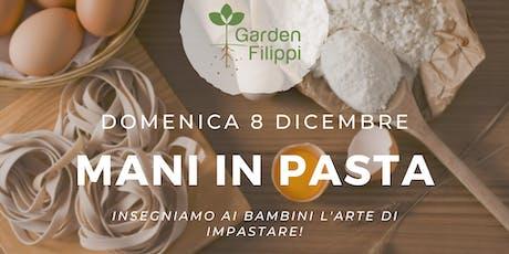 Mani in Pasta al Garden Filippi biglietti
