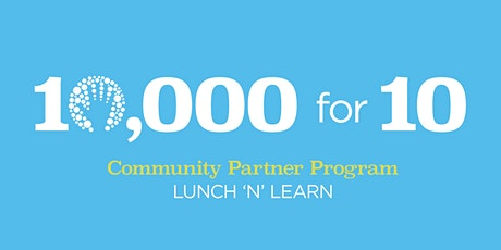 10,000 for 10 Community Partner Info Session — lunch provided — 12/16 tickets