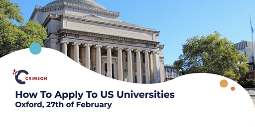 How to Apply to US Universities - Oxford, Feb 27th