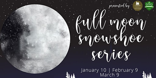 Full Moon Snowshoe Series: Slippery Mitten Nature Preserve