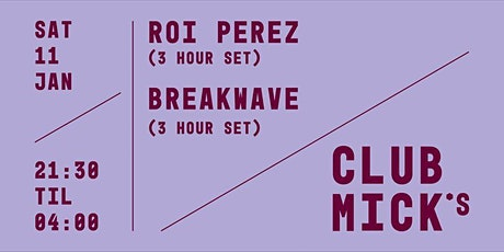 Club Mick's: Roi Perez & Breakwave tickets