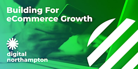 Digital Northampton Early Bird - Building for eCommerce Growth: Bambino Mio tickets