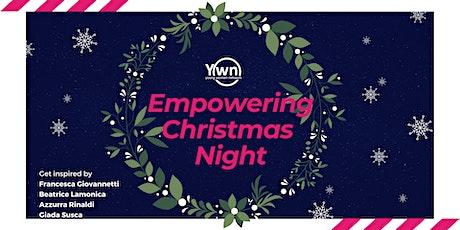 Empowering Christmas night biglietti