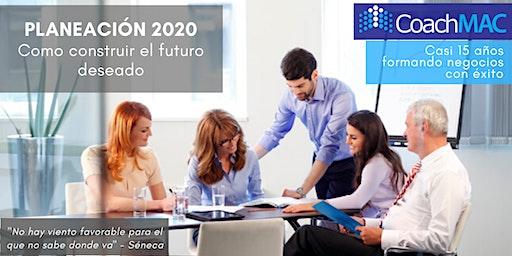 Planeación 2020 Como construir el futuro deseado