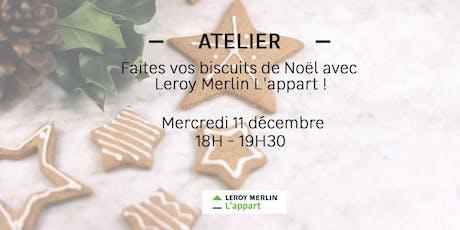 Faites vos biscuits de Noël avec Leroy Merlin L'appart ! tickets