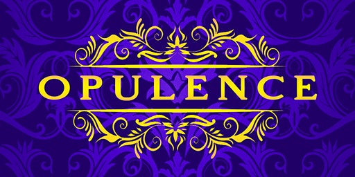 Opulence - An evening of New Year's Eve decadence.