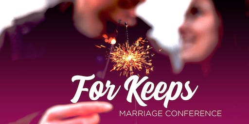 """For Keeps"" Marriage Conference"