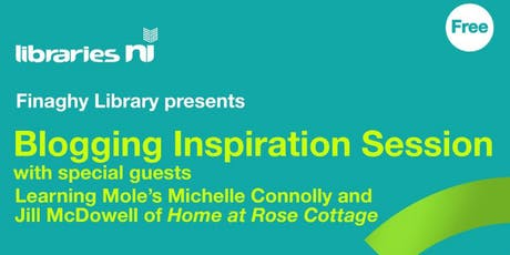 Blogging Inspiration Session with Learning Mole and Home at Rose Cottage tickets