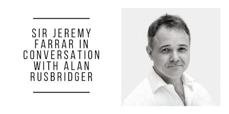 Sir Jeremy Farrar In  Conversation with Alan Rusbridger tickets