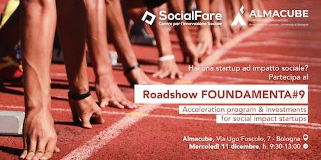 Roadshow FOUNDAMENTA#9 | Call 4 Social Impact Startup biglietti