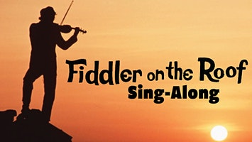 """""""Fiddler on the Roof Sing-Along"""""""