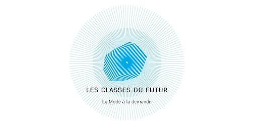 LES CLASSES DU FUTUR #3 - La mode à la demande