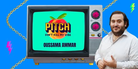 Mistakes that will kill your pitch by Oussama Ammar, cofounder @The Family tickets