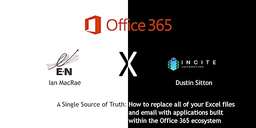 E-N Computers Winter Webinar Series - A Single Source of Truth: How to replace all of your Excel files and email with applications built within the Office 365 ecosystem - Cybersecurity, IT Support