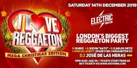 I LOVE REGGAETON 'LONDON'S BIGGEST REGGAETON PARTY' CHRISTMAS EDITION - SATURDAY 14TH DECEMBER 2019 tickets