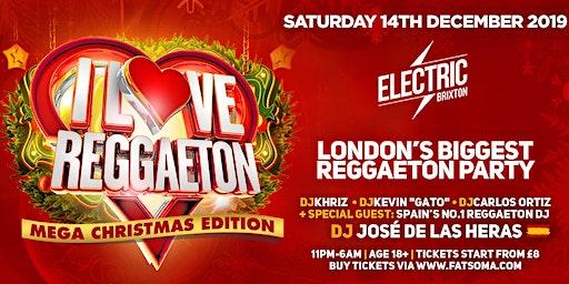 I LOVE REGGAETON 'LONDON'S BIGGEST REGGAETON PARTY' CHRISTMAS EDITION - SATURDAY 14TH DECEMBER 2019
