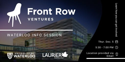 Front Row Ventures x University of Waterloo/Laurier - Info Session