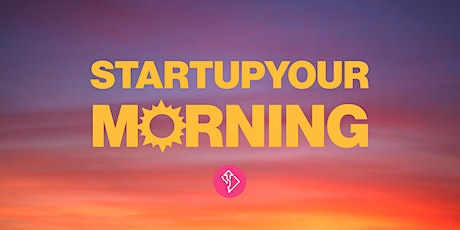 StartupYourMorning: How to Scale Yourself & Your Business tickets