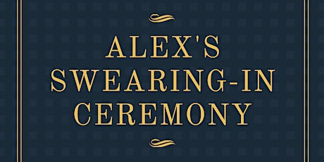 Alex's Swearing-In Ceremony tickets