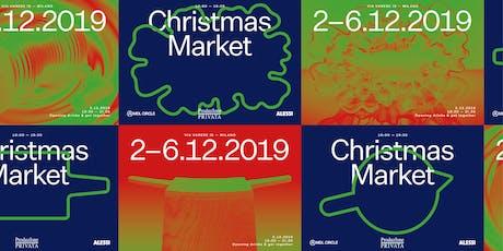 Christmas Market: Alessi + Produzione Privata biglietti