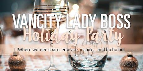 Vancity Lady Boss Holiday Party! tickets